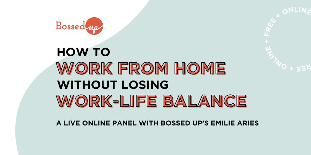 Work from Home without Losing Work-Life Balance